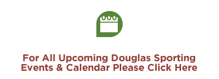For All Upcoming Douglas Sporting Events & Calendar Please Click Here